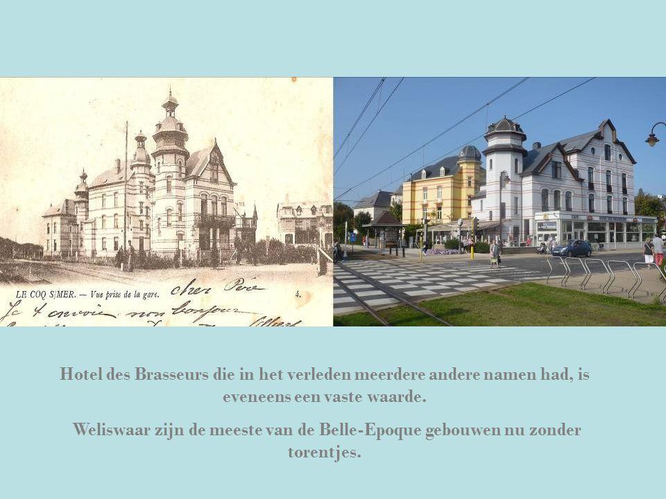 Hotel des Brasseurs die in het verleden meerdere andere namen had, is eveneens een vaste waarde. Weliswaar zijn de meeste van de Belle-Epoque gebouwen