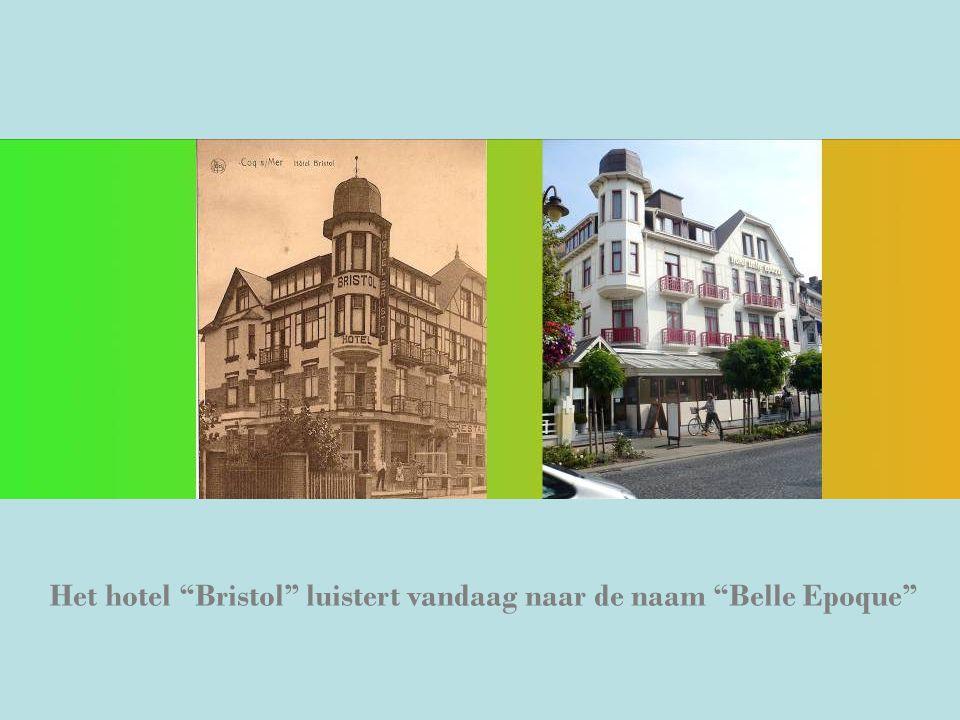 """Het hotel """"Bristol"""" luistert vandaag naar de naam """"Belle Epoque"""""""