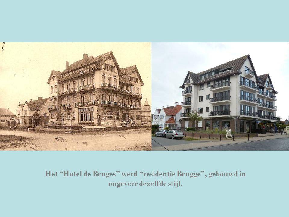 """Het """"Hotel de Bruges"""" werd """"residentie Brugge"""", gebouwd in ongeveer dezelfde stijl."""
