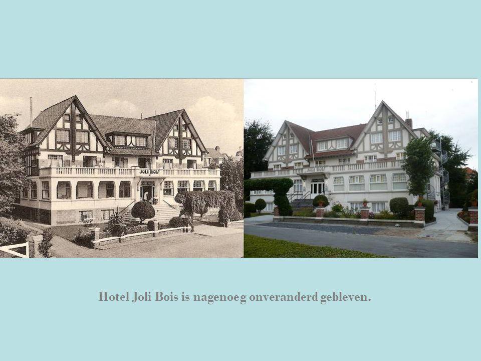 Hotel Joli Bois is nagenoeg onveranderd gebleven.