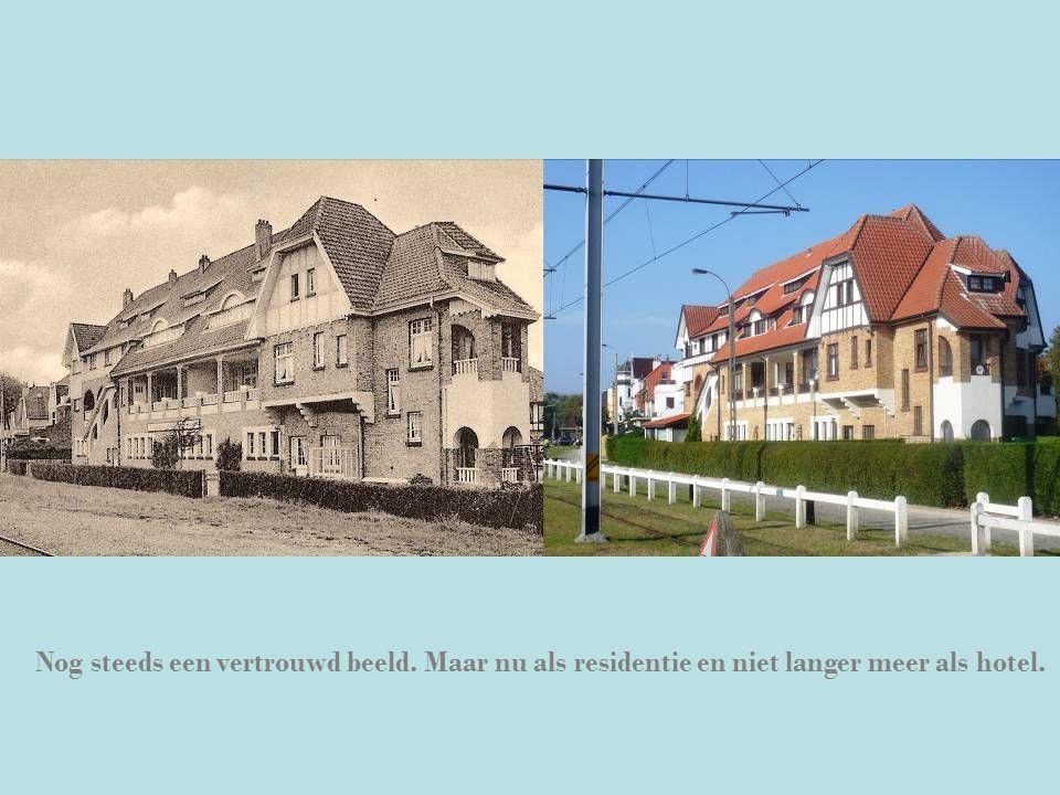 Nog steeds een vertrouwd beeld. Maar nu als residentie en niet langer meer als hotel.