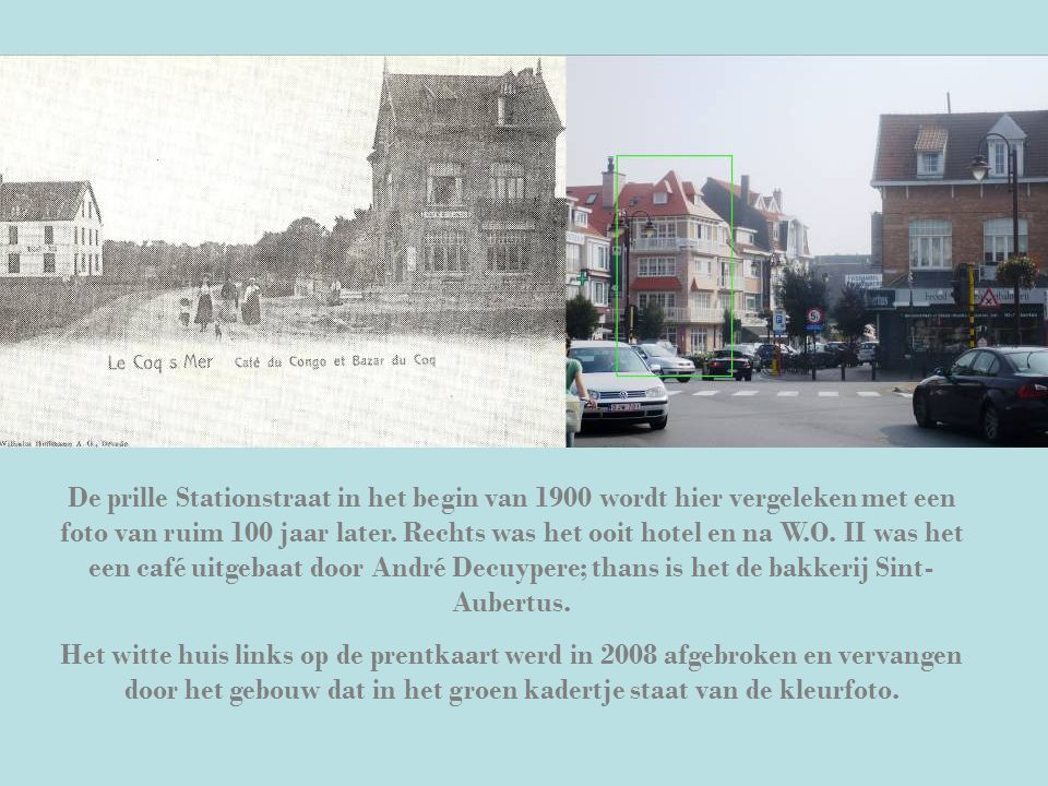 De prille Stationstraat in het begin van 1900 wordt hier vergeleken met een foto van ruim 100 jaar later. Rechts was het ooit hotel en na W.O. II was