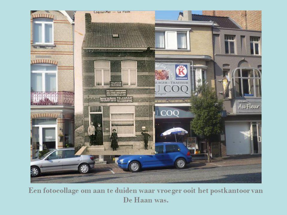 Een fotocollage om aan te duiden waar vroeger ooit het postkantoor van De Haan was.