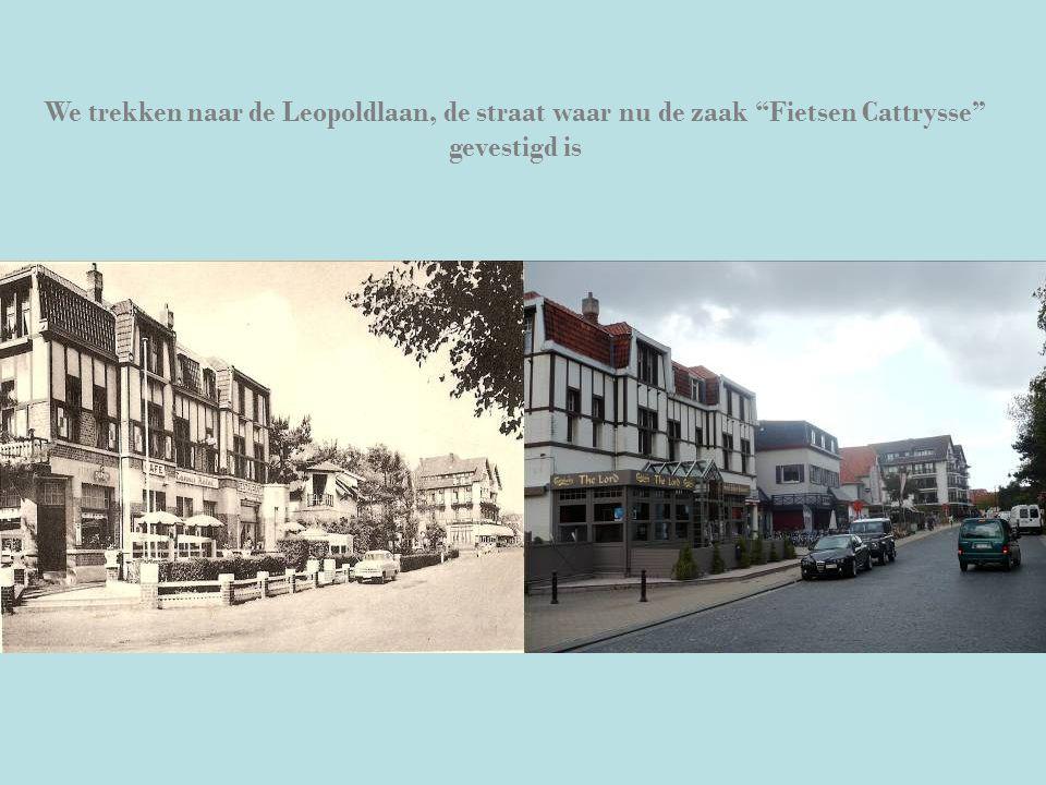 """We trekken naar de Leopoldlaan, de straat waar nu de zaak """"Fietsen Cattrysse"""" gevestigd is"""