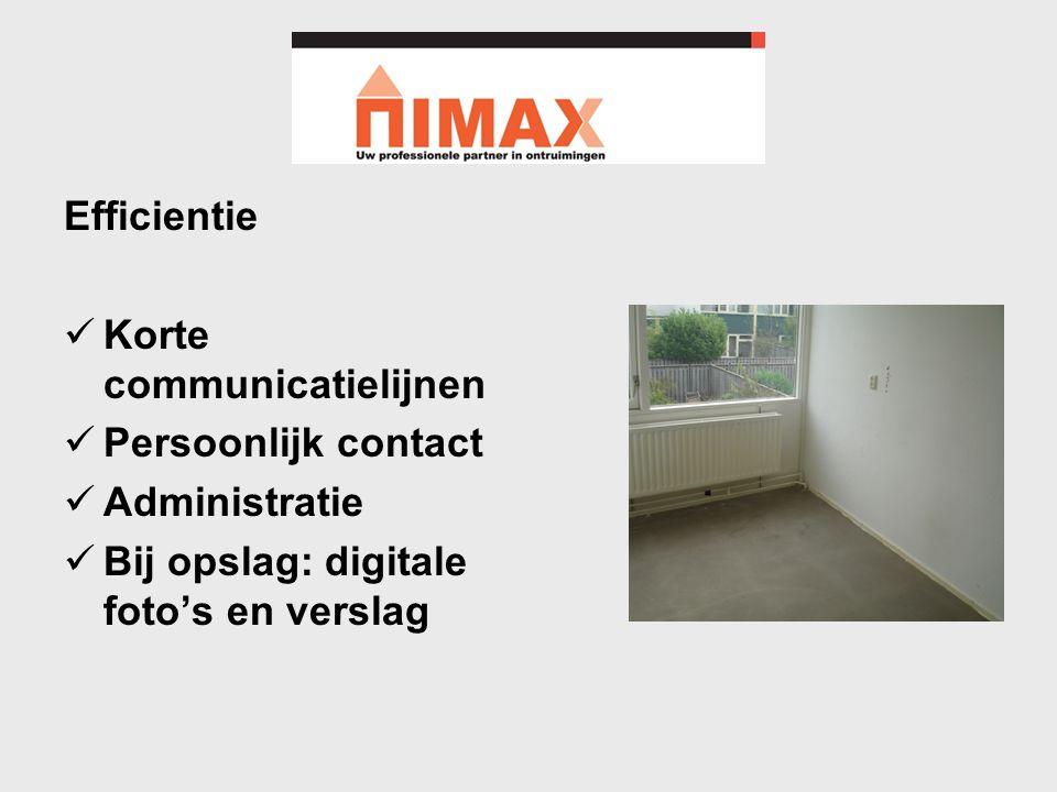 Efficientie  Korte communicatielijnen  Persoonlijk contact  Administratie  Bij opslag: digitale foto's en verslag
