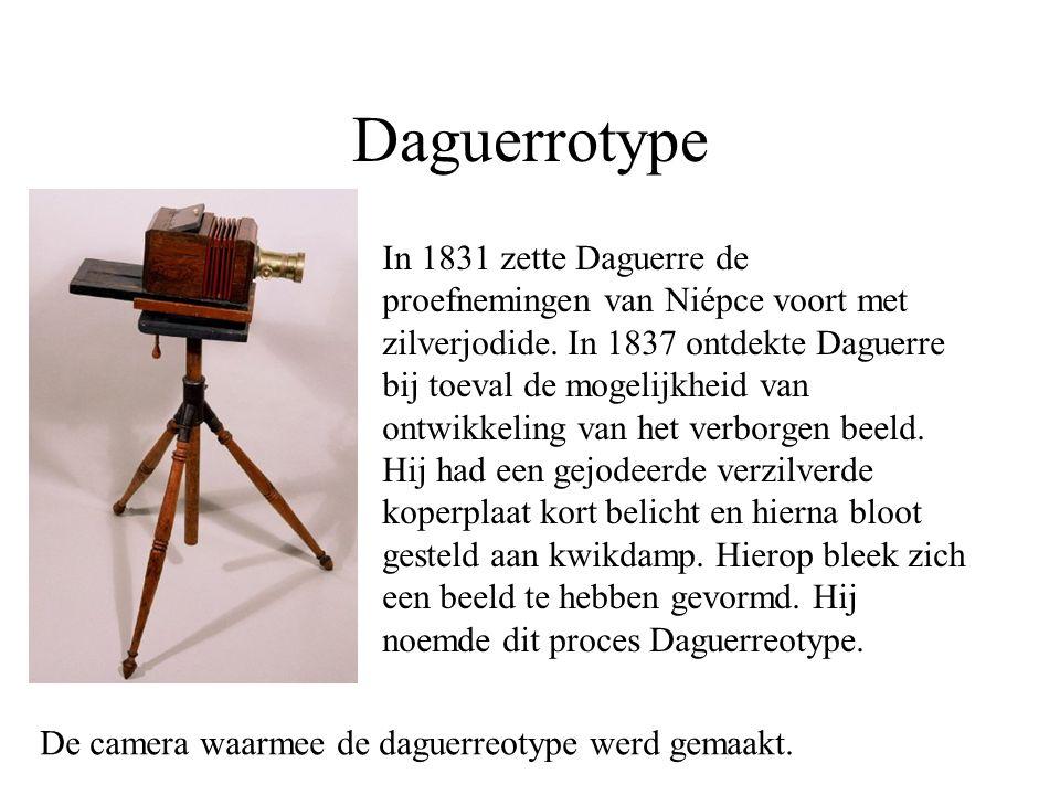 Daguerrotype In 1831 zette Daguerre de proefnemingen van Niépce voort met zilverjodide. In 1837 ontdekte Daguerre bij toeval de mogelijkheid van ontwi