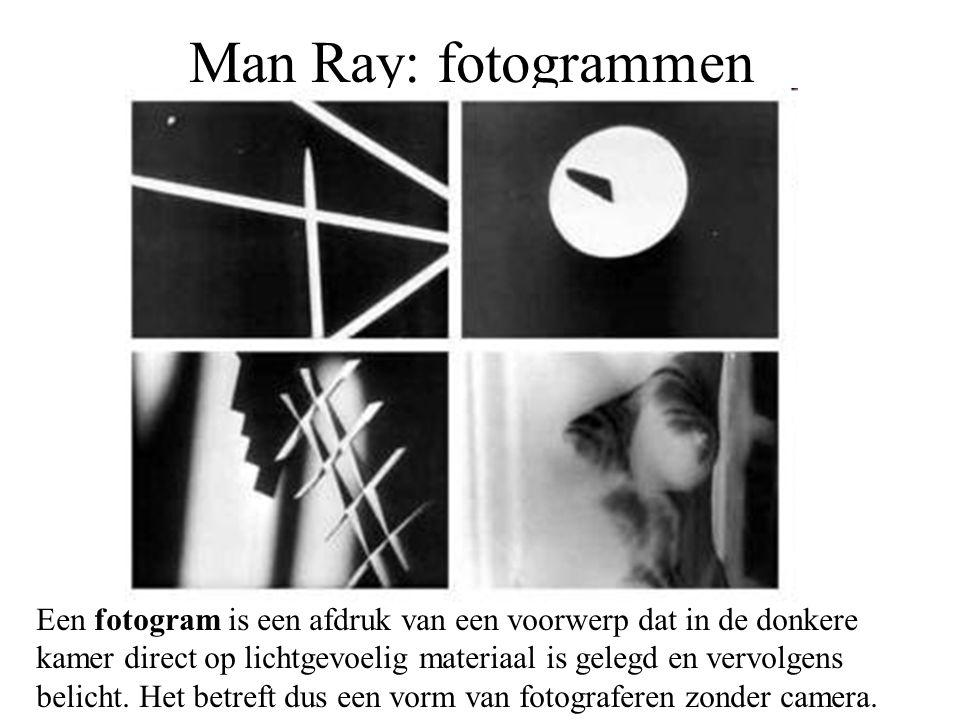 Man Ray: fotogrammen Een fotogram is een afdruk van een voorwerp dat in de donkere kamer direct op lichtgevoelig materiaal is gelegd en vervolgens bel