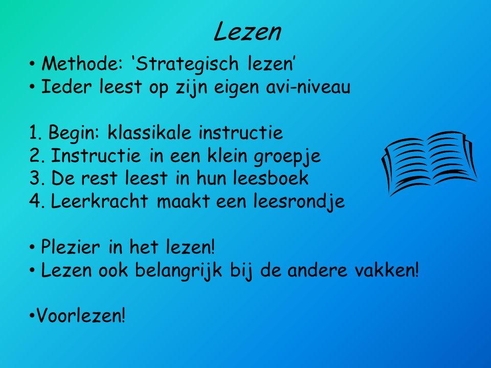 Lezen • Methode: 'Strategisch lezen' • Ieder leest op zijn eigen avi-niveau 1.