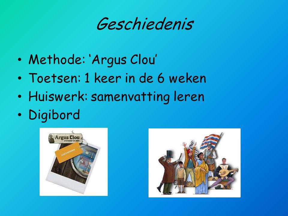 Geschiedenis • Methode: 'Argus Clou' • Toetsen: 1 keer in de 6 weken • Huiswerk: samenvatting leren • Digibord