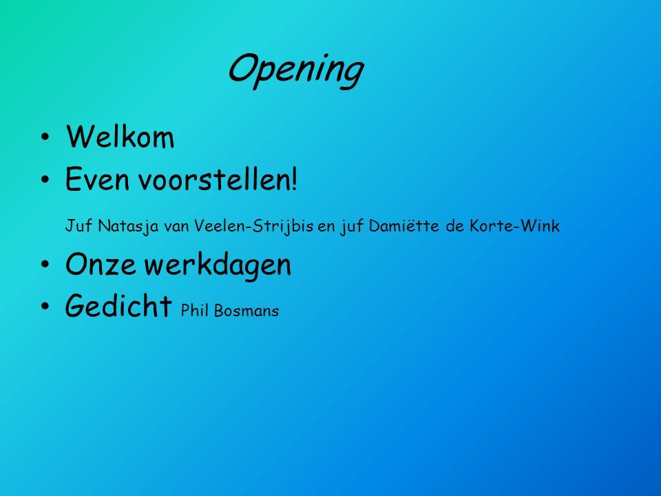 Opening • Welkom • Even voorstellen.