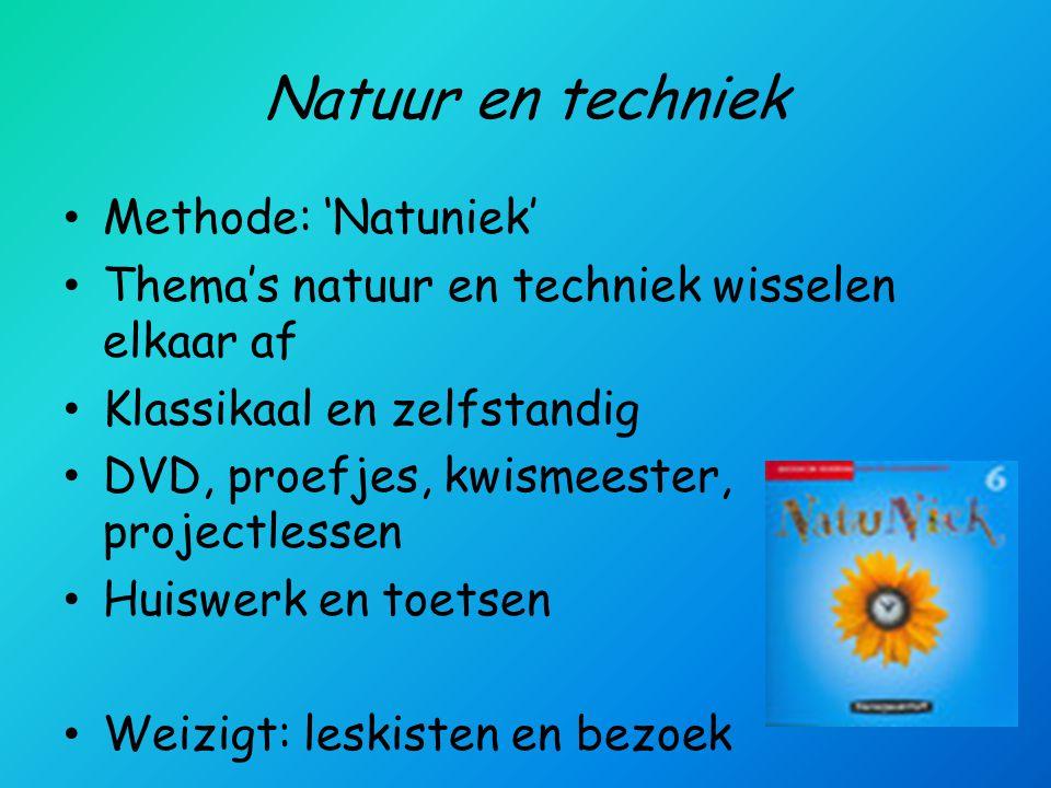 Natuur en techniek • Methode: 'Natuniek' • Thema's natuur en techniek wisselen elkaar af • Klassikaal en zelfstandig • DVD, proefjes, kwismeester, projectlessen • Huiswerk en toetsen • Weizigt: leskisten en bezoek