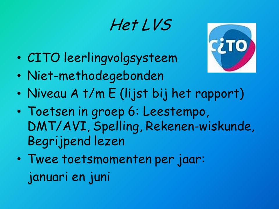 Het LVS • CITO leerlingvolgsysteem • Niet-methodegebonden • Niveau A t/m E (lijst bij het rapport) • Toetsen in groep 6: Leestempo, DMT/AVI, Spelling, Rekenen-wiskunde, Begrijpend lezen • Twee toetsmomenten per jaar: januari en juni