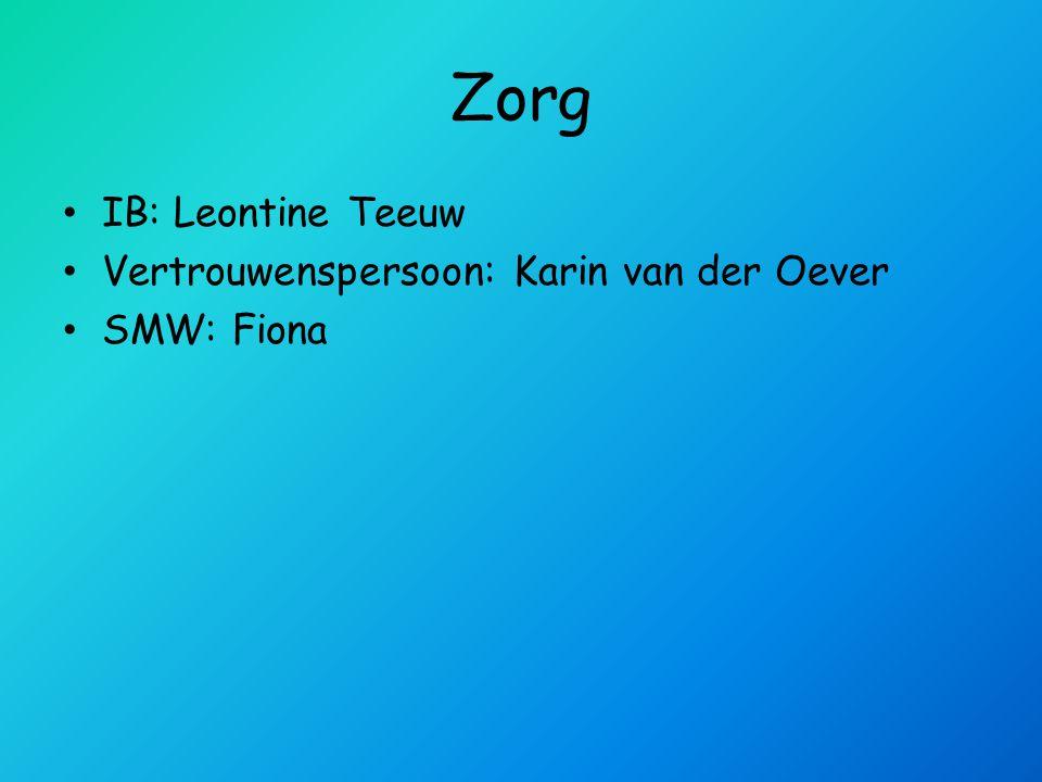 Zorg • IB: Leontine Teeuw • Vertrouwenspersoon: Karin van der Oever • SMW: Fiona
