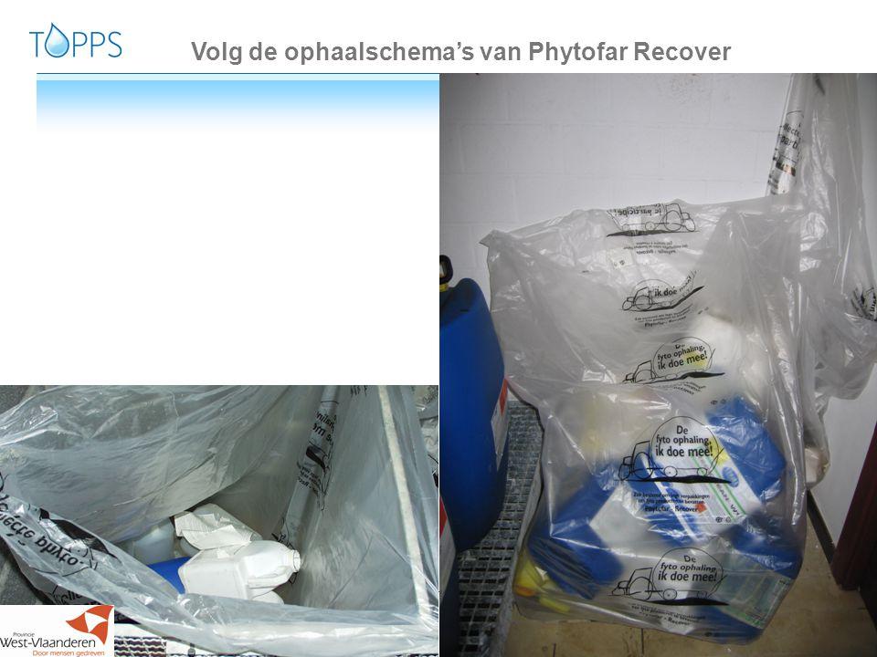 11 www.topps-life.org Volg de ophaalschema's van Phytofar Recover