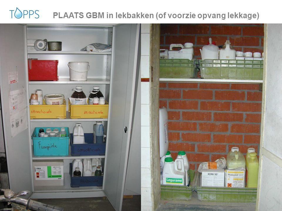 13 www.topps-life.org PLAATS GBM in lekbakken (of voorzie opvang lekkage) foto