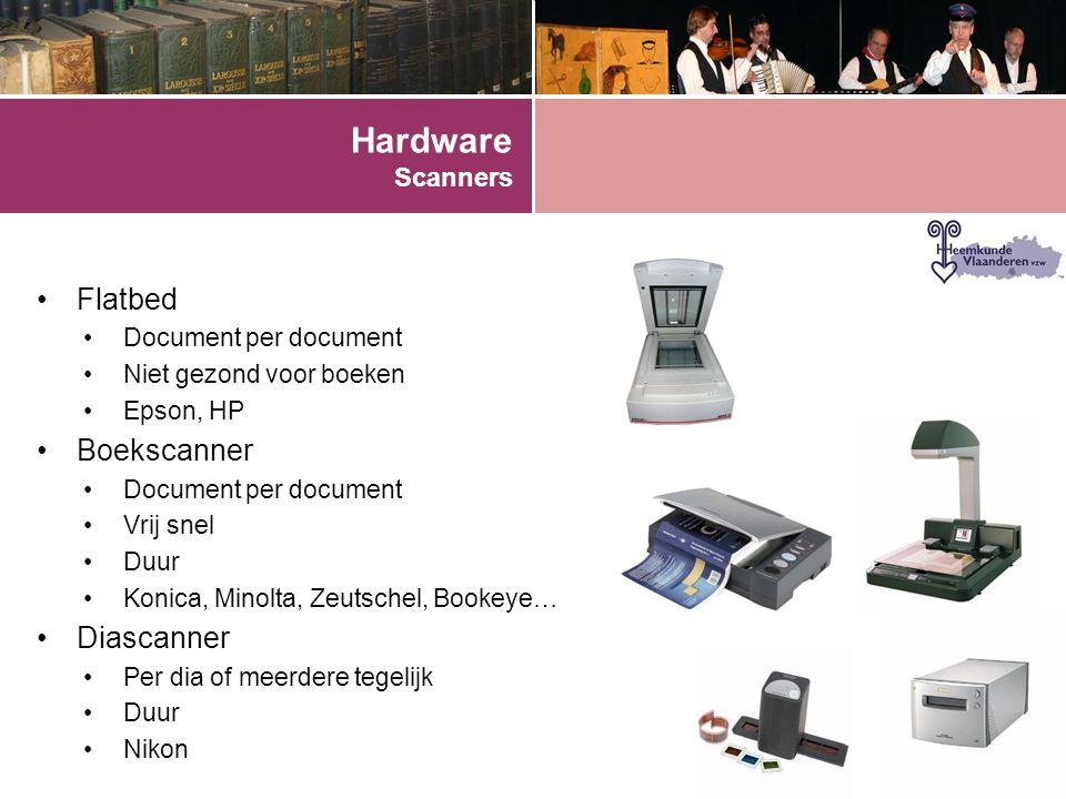 Hardware Scanners •Flatbed •Document per document •Niet gezond voor boeken •Epson, HP •Boekscanner •Document per document •Vrij snel •Duur •Konica, Minolta, Zeutschel, Bookeye… •Diascanner •Per dia of meerdere tegelijk •Duur •Nikon
