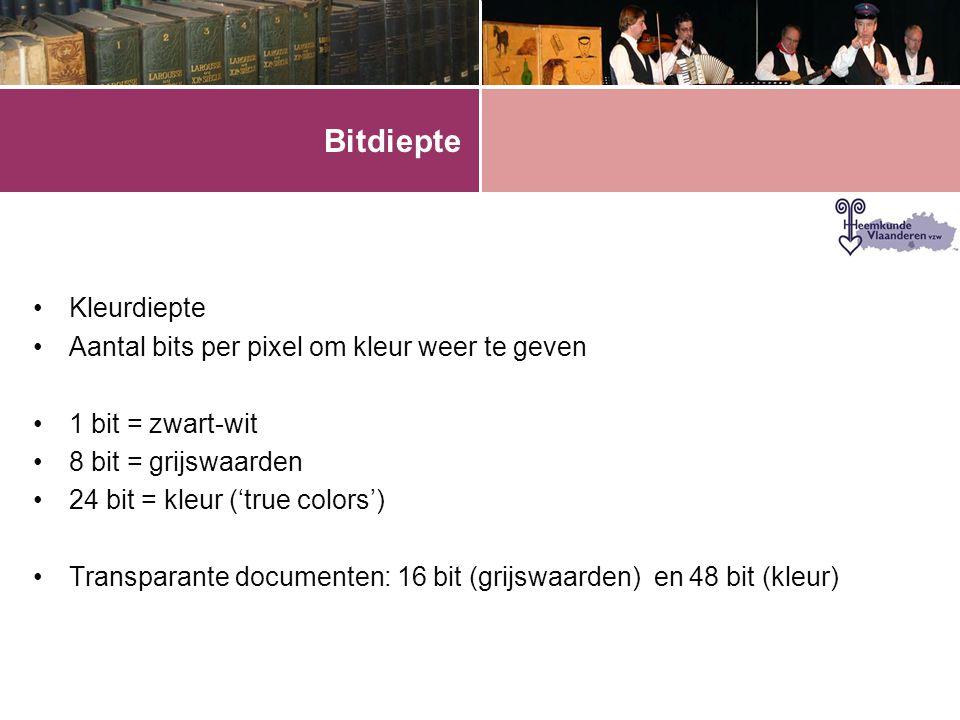 Bitdiepte •Kleurdiepte •Aantal bits per pixel om kleur weer te geven •1 bit = zwart-wit •8 bit = grijswaarden •24 bit = kleur ('true colors') •Transparante documenten: 16 bit (grijswaarden) en 48 bit (kleur)