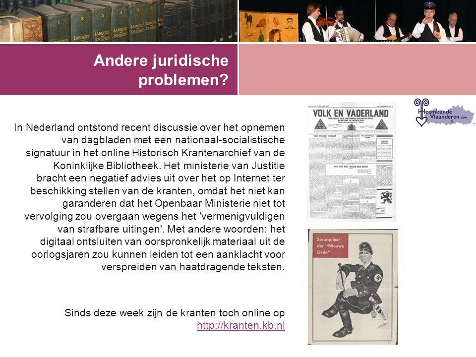 Andere juridische problemen? In Nederland ontstond recent discussie over het opnemen van dagbladen met een nationaal-socialistische signatuur in het o