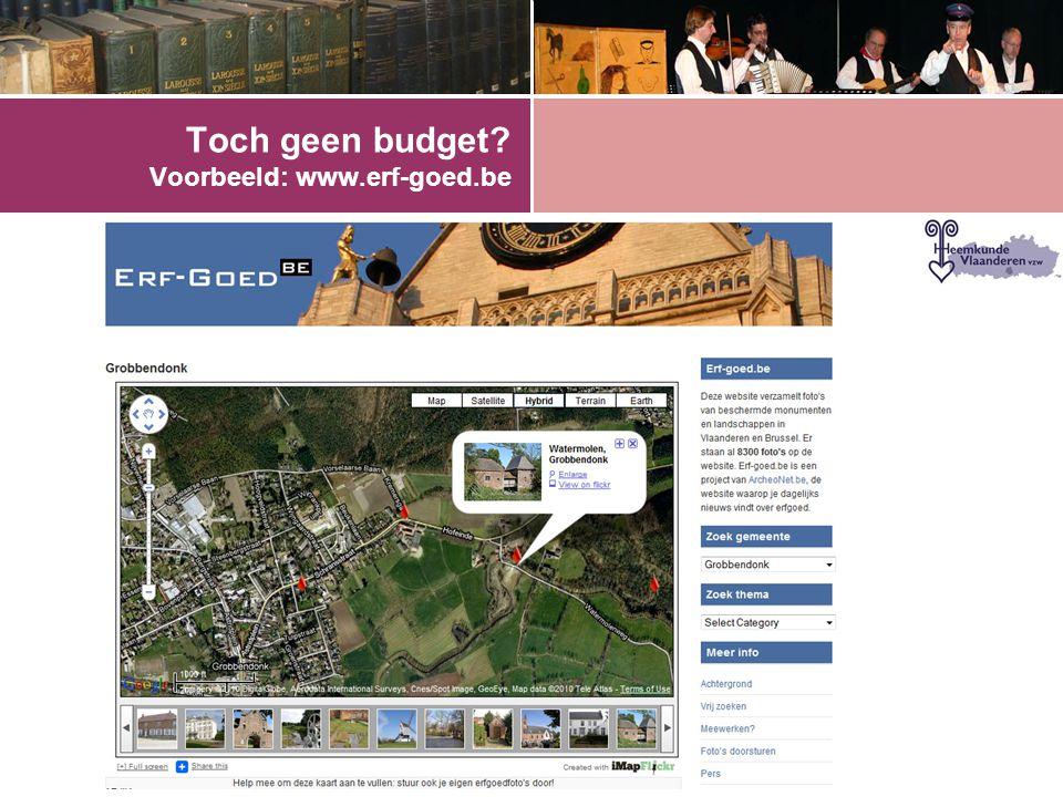 Toch geen budget? Voorbeeld: www.erf-goed.be