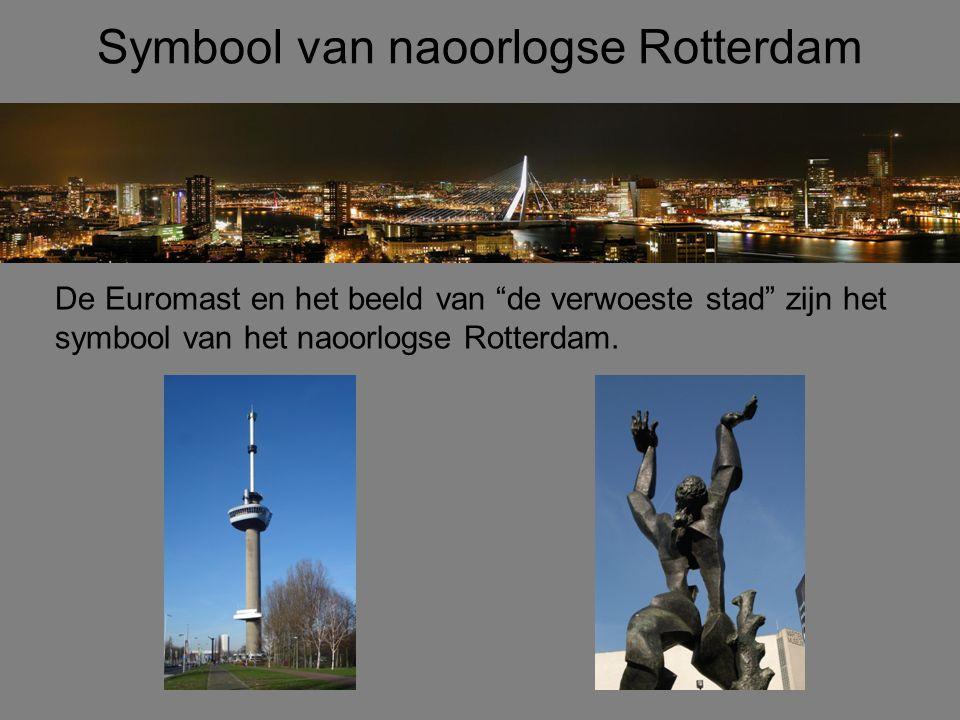 """Symbool van naoorlogse Rotterdam De Euromast en het beeld van """"de verwoeste stad"""" zijn het symbool van het naoorlogse Rotterdam."""
