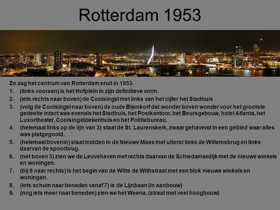 Zo zag het centrum van Rotterdam eruit in 1953. 1. (links vooraan) is het Hofplein in zijn definitieve vorm. 2. (iets rechts naar boven) de Coolsingel