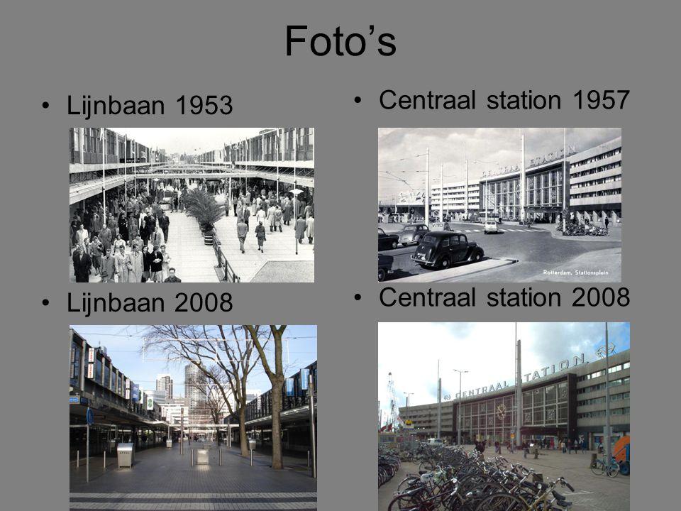 Foto's •Lijnbaan 1953 •Lijnbaan 2008 •Centraal station 1957 •Centraal station 2008