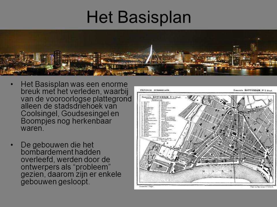 Het basisplan (2) •Basis-elementen van het plan waren onder anderen: - verplaatsen van het centrum naar het westen, waardoor de Coolsingel niet meer de westgrens van het centrum was, maar het hart van het Centrum; - beperking van de woonfunctie van het centrum (minder woningen in het centrum); - ruimte voor het verkeer.