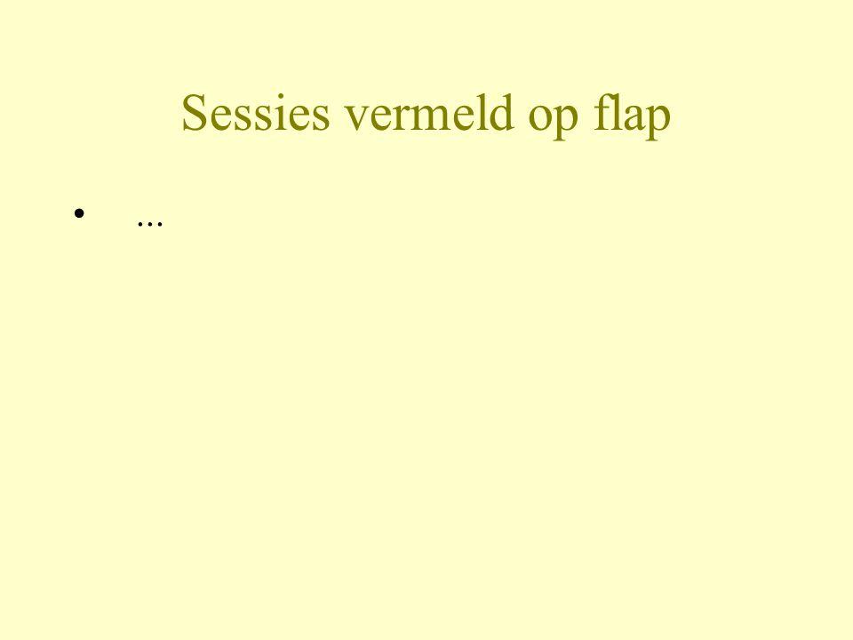 Sessies vermeld op flap •...
