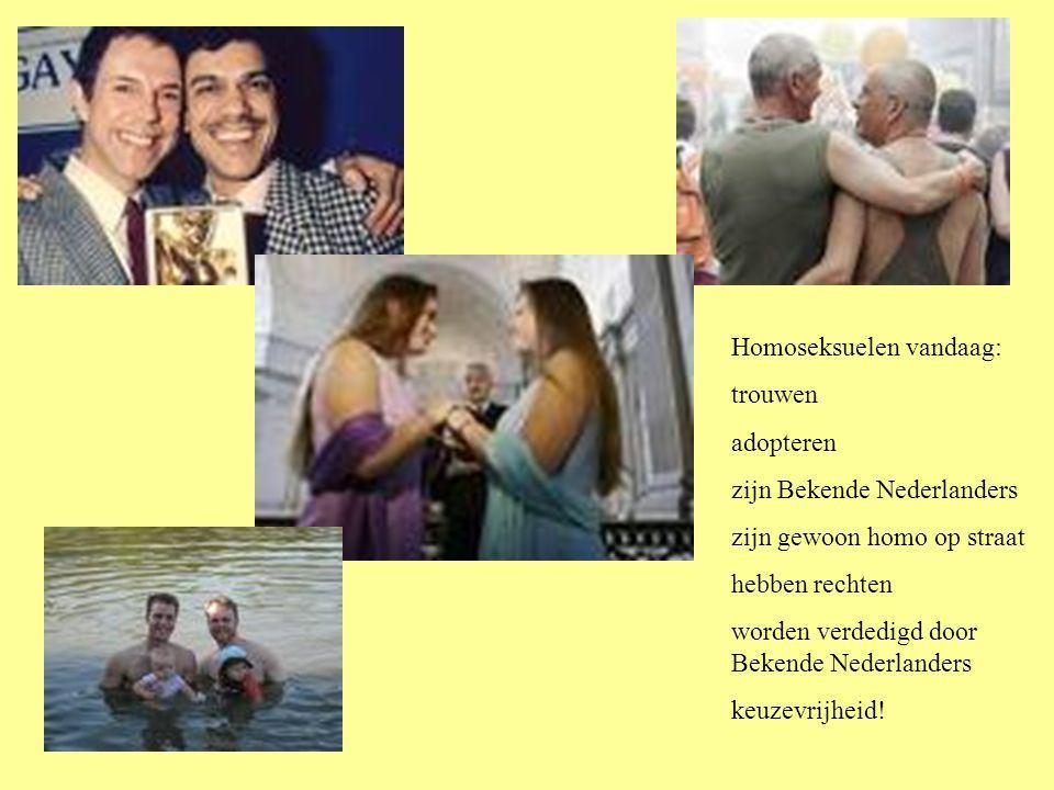 Homoseksuelen vandaag: trouwen adopteren zijn Bekende Nederlanders zijn gewoon homo op straat hebben rechten worden verdedigd door Bekende Nederlanders keuzevrijheid!