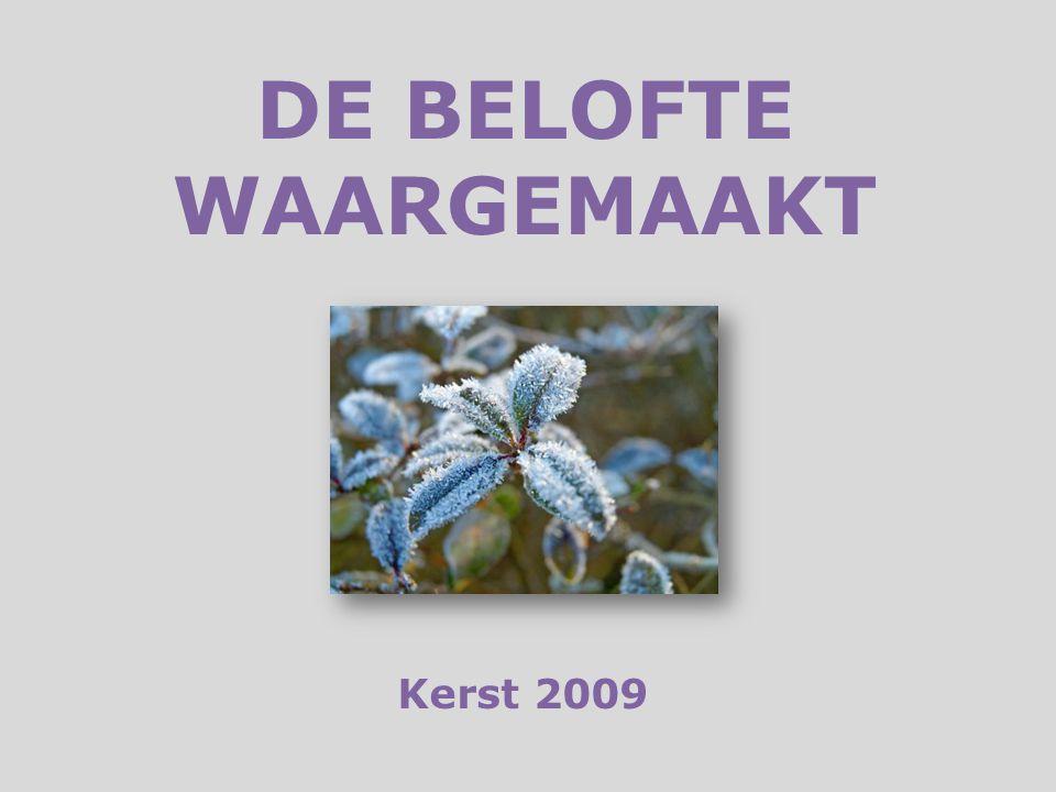 DE BELOFTE WAARGEMAAKT Kerst 2009