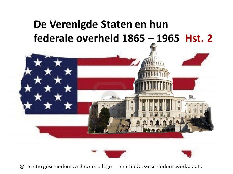 De Verenigde Staten en hun federale overheid 1865 – 1965 Hst.