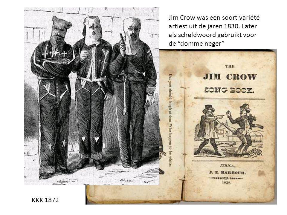 KKK 1872 Jim Crow was een soort variété artiest uit de jaren 1830.
