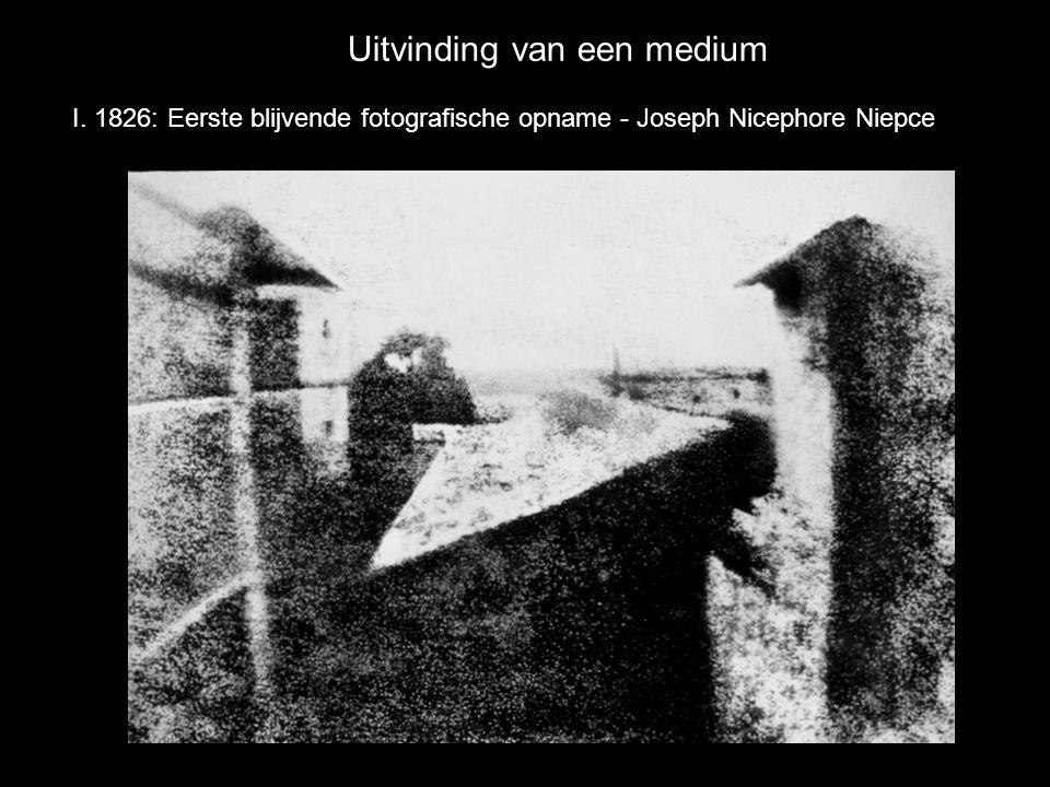 Uitvinding van een medium I. 1826: Eerste blijvende fotografische opname - Joseph Nicephore Niepce