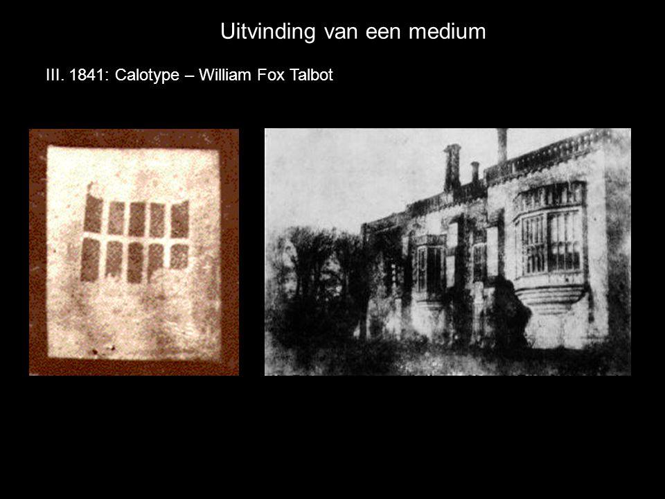 Uitvinding van een medium III. 1841: Calotype – William Fox Talbot