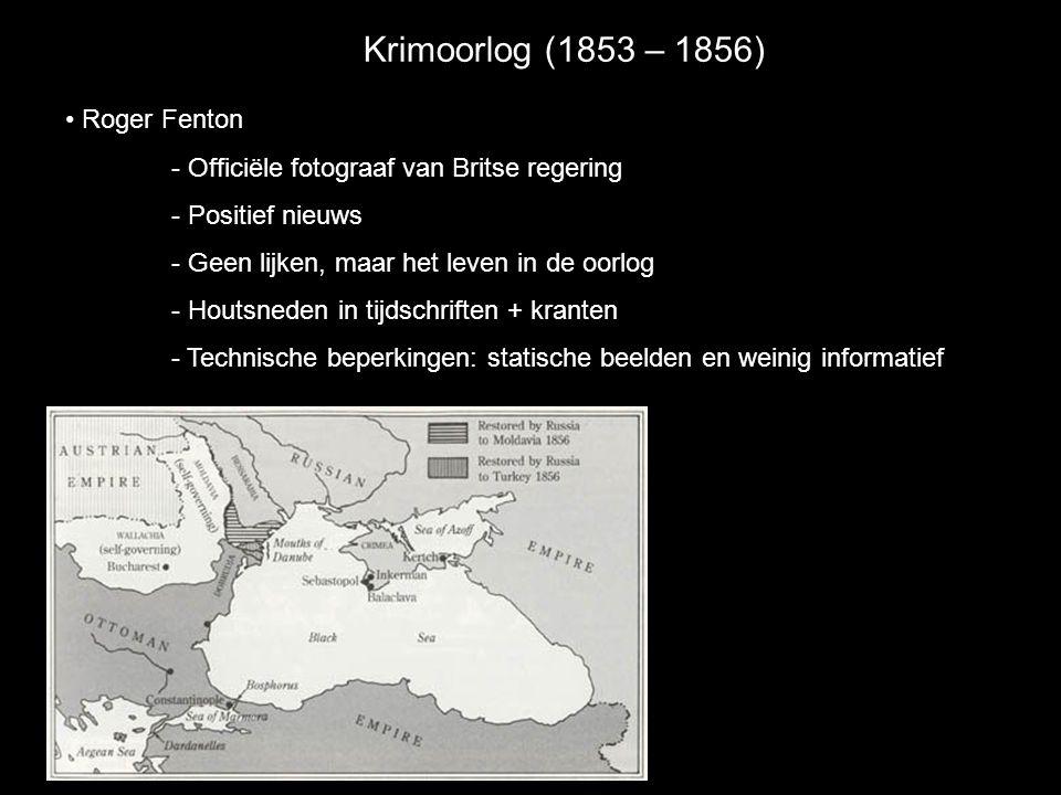 Krimoorlog (1853 – 1856) • Roger Fenton - Officiële fotograaf van Britse regering - Positief nieuws - Geen lijken, maar het leven in de oorlog - Houts