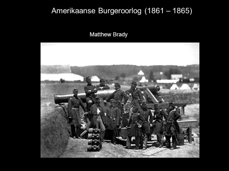 Amerikaanse Burgeroorlog (1861 – 1865) Matthew Brady