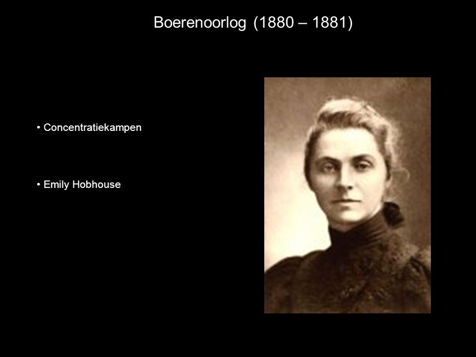 Boerenoorlog (1880 – 1881) • Concentratiekampen • Emily Hobhouse