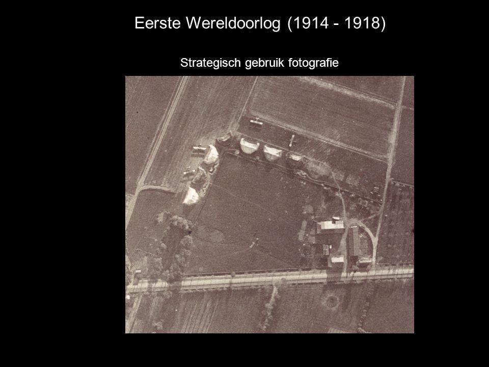 Eerste Wereldoorlog (1914 - 1918) Strategisch gebruik fotografie