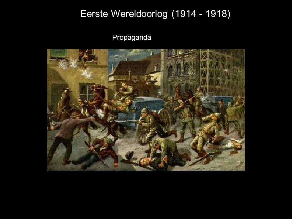 Eerste Wereldoorlog (1914 - 1918) Propaganda