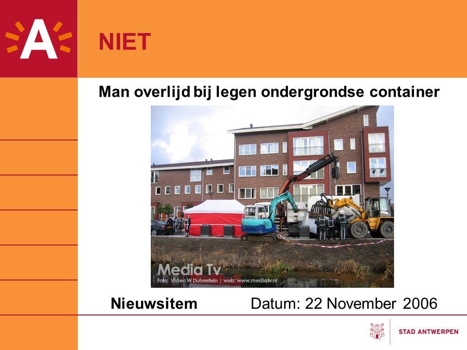 Man overlijd bij legen ondergrondse container Nieuwsitem Datum: 22 November 2006