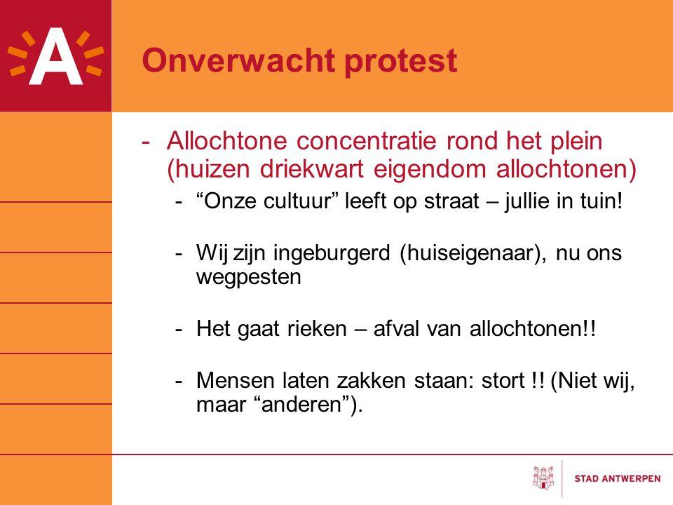 """Onverwacht protest -Allochtone concentratie rond het plein (huizen driekwart eigendom allochtonen) -""""Onze cultuur"""" leeft op straat – jullie in tuin! -"""