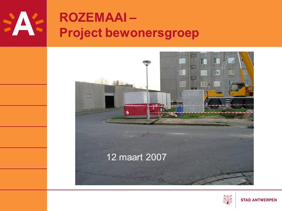 ROZEMAAI – Project bewonersgroep 12 maart 2007