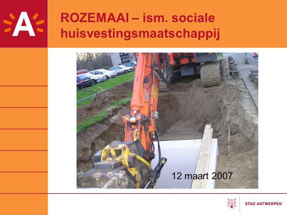 ROZEMAAI – ism. sociale huisvestingsmaatschappij 12 maart 2007