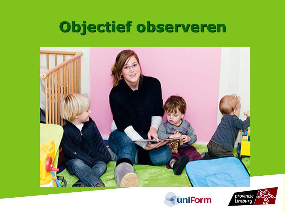 Objectief observeren