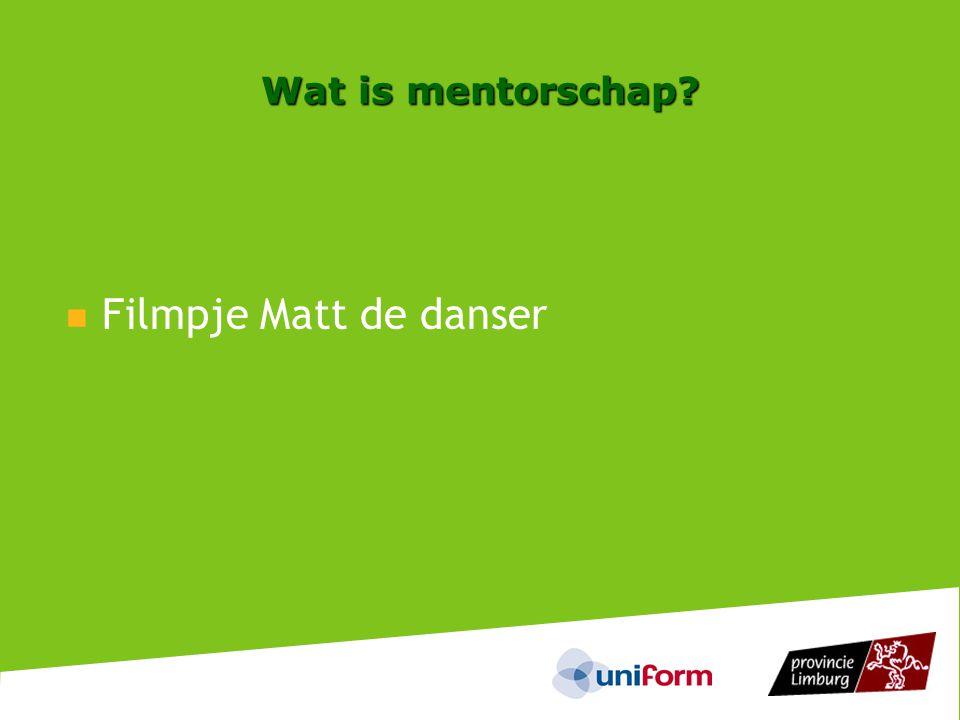 Wat is mentorschap?  Filmpje Matt de danser