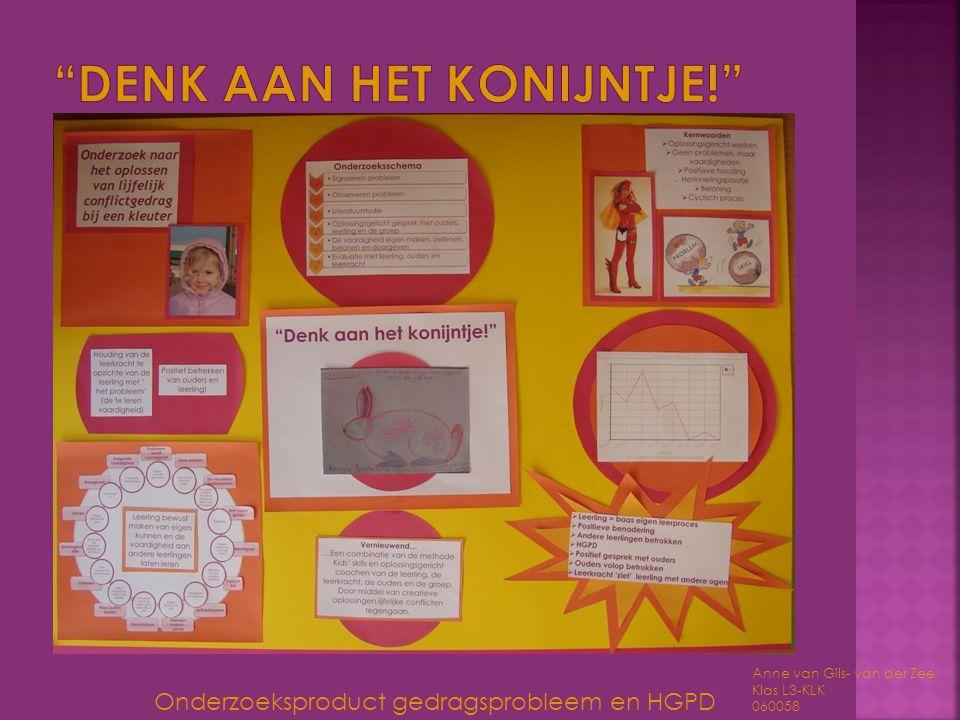 Onderzoeksproduct gedragsprobleem en HGPD Anne van Gils- van der Zee Klas L3-KLK 060058