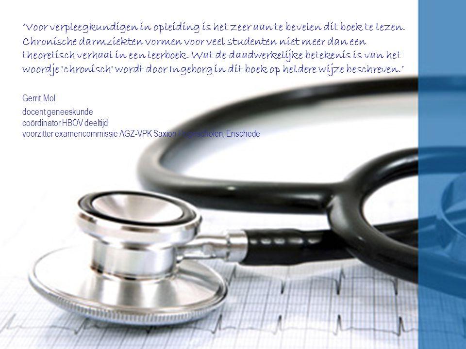 'Voor verpleegkundigen in opleiding is het zeer aan te bevelen dit boek te lezen. Chronische darmziekten vormen voor veel studenten niet meer dan een