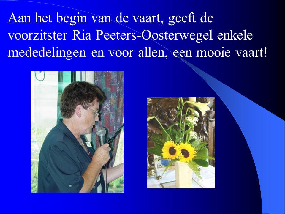 Aan het begin van de vaart, geeft de voorzitster Ria Peeters-Oosterwegel enkele mededelingen en voor allen, een mooie vaart!