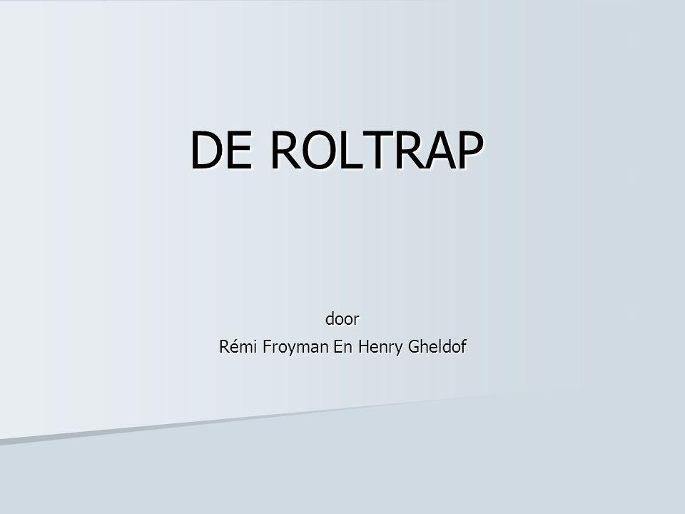 DE ROLTRAP door Rémi Froyman En Henry Gheldof