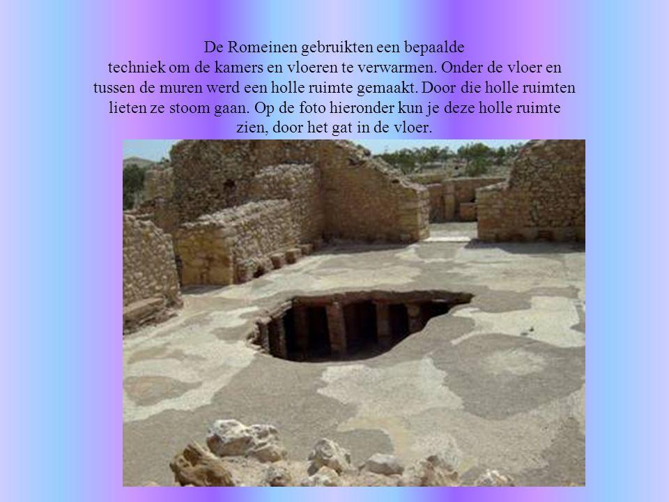 De Romeinen gebruikten een bepaalde techniek om de kamers en vloeren te verwarmen. Onder de vloer en tussen de muren werd een holle ruimte gemaakt. Do